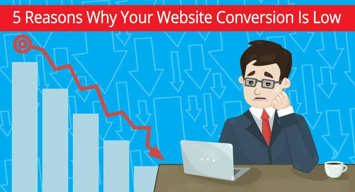 Reasons of low conversion