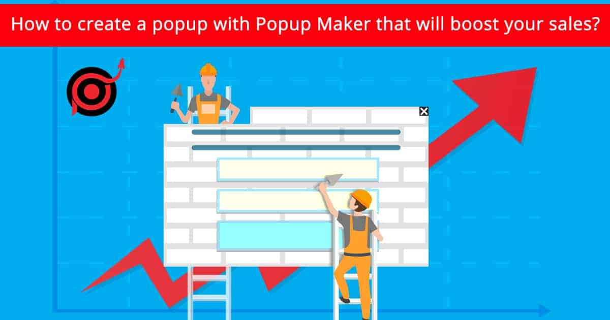 Popup Maker - How to create a popup