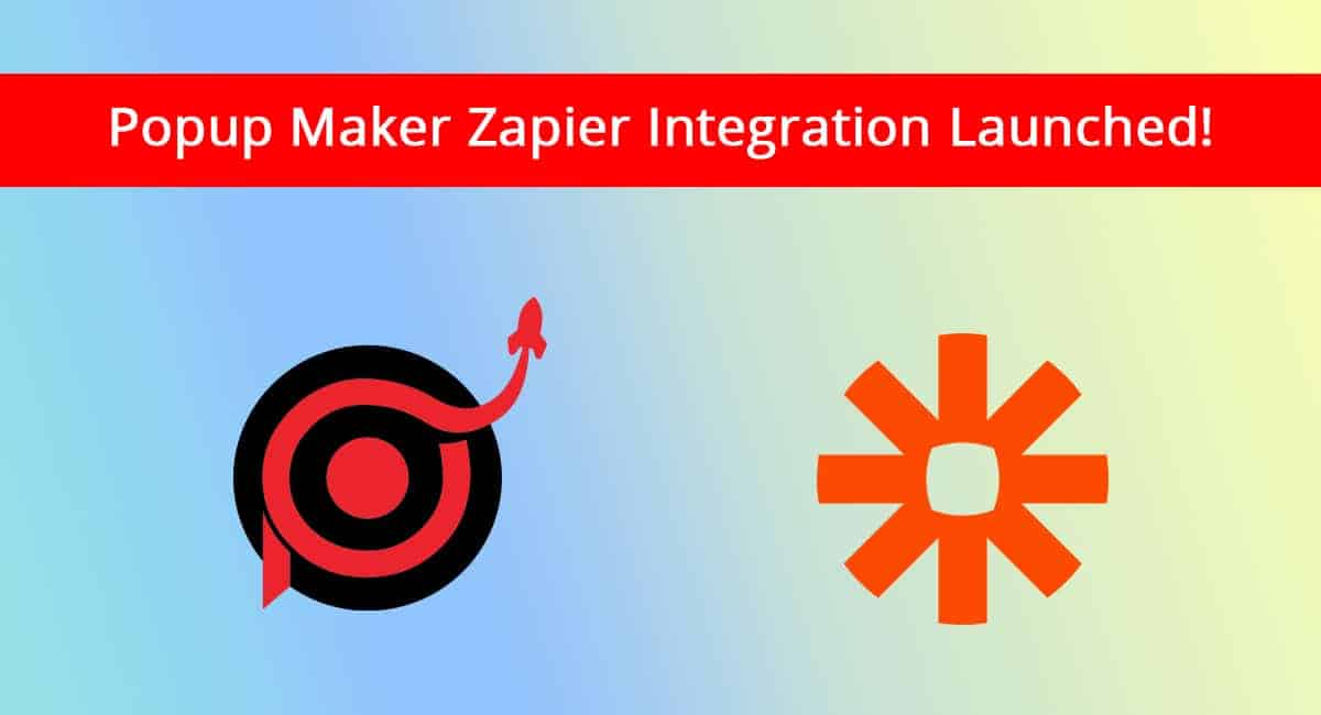 Popup Maker Zapier Integration Launched!