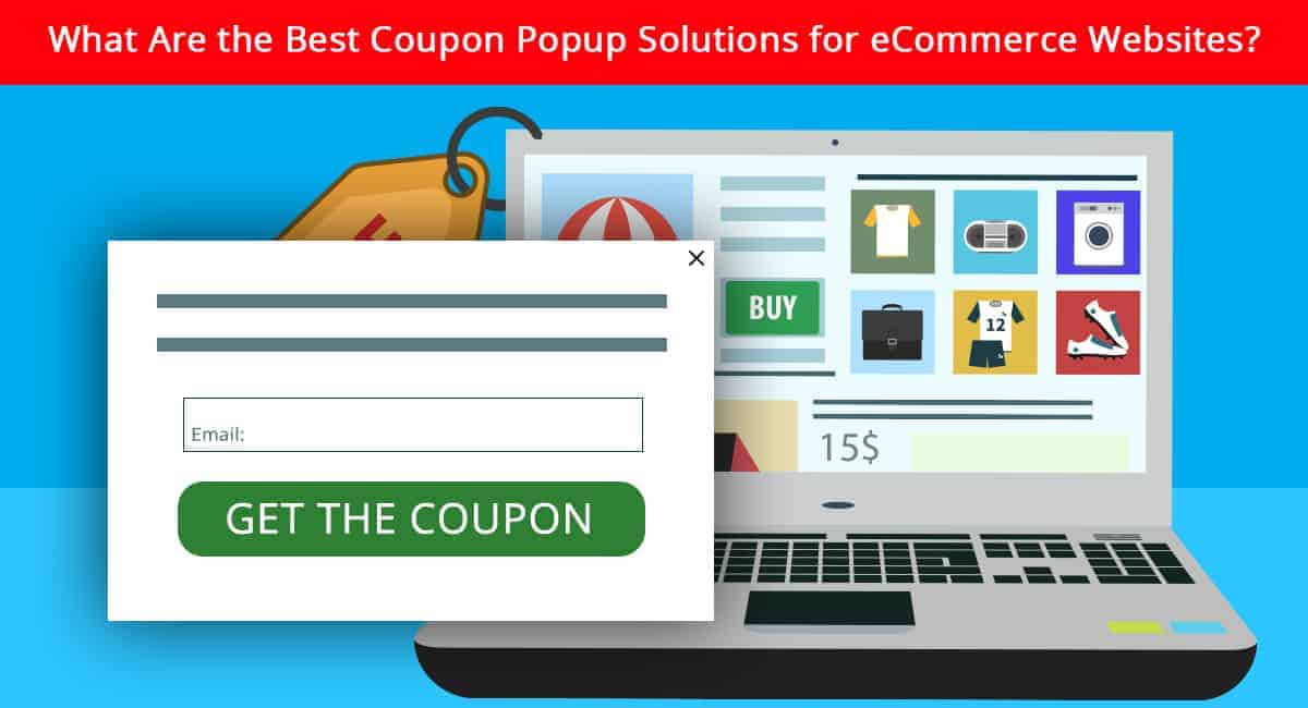 What Are the Best Coupon Popup Solutions for eCommerce Websites
