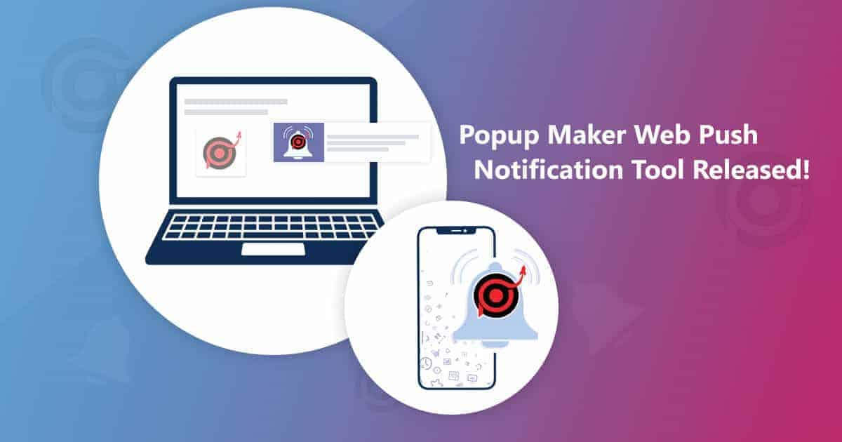 Popup Maker Web Push Notification Tool Released!