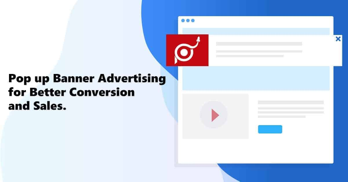 Pop up Banner Advertising for Better Conversion and Sales