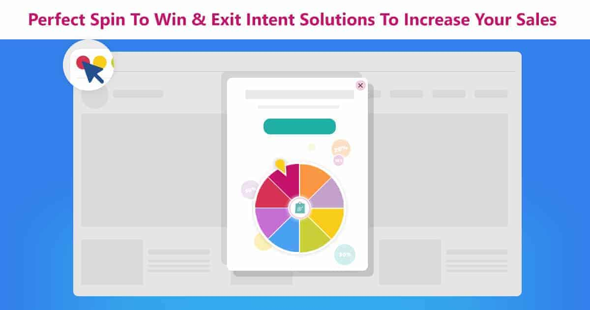 Perfect Spin To Win & Exit Intent Solutions To Increase Your Sales