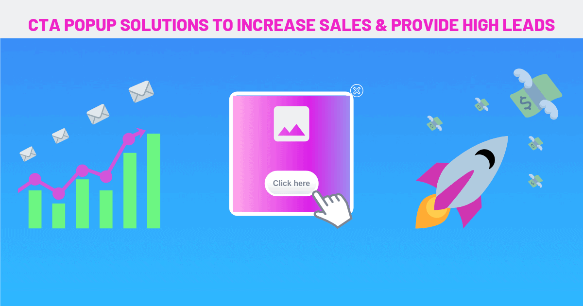 CTA Popup Solutions To Increase Sales and Provide High Leads