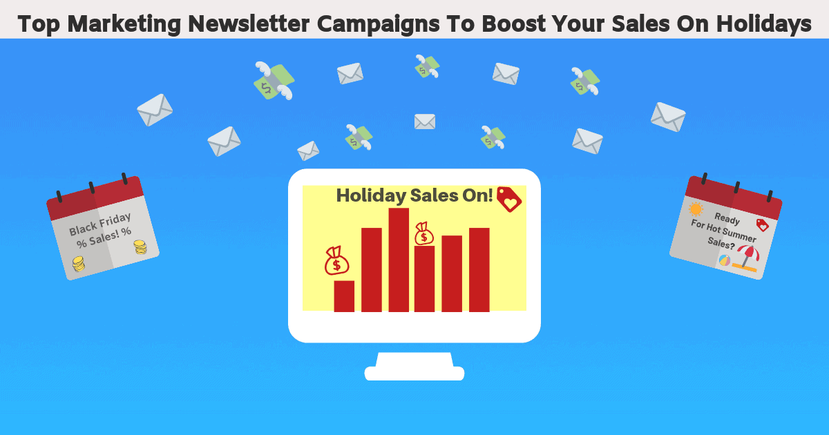 Top Marketing Newsletter Campaigns To Boost Your Sales On Holidays