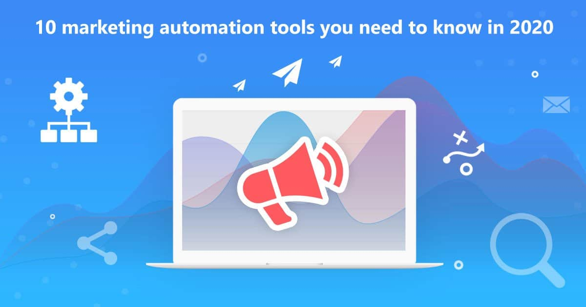 10 marketing automation tools you need to know in 2020