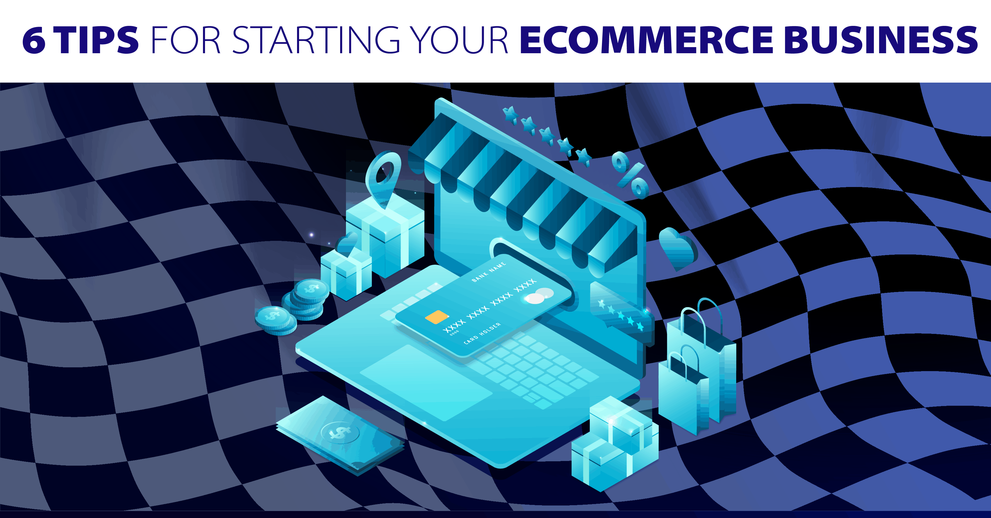 6 tips to start your eCommerce business