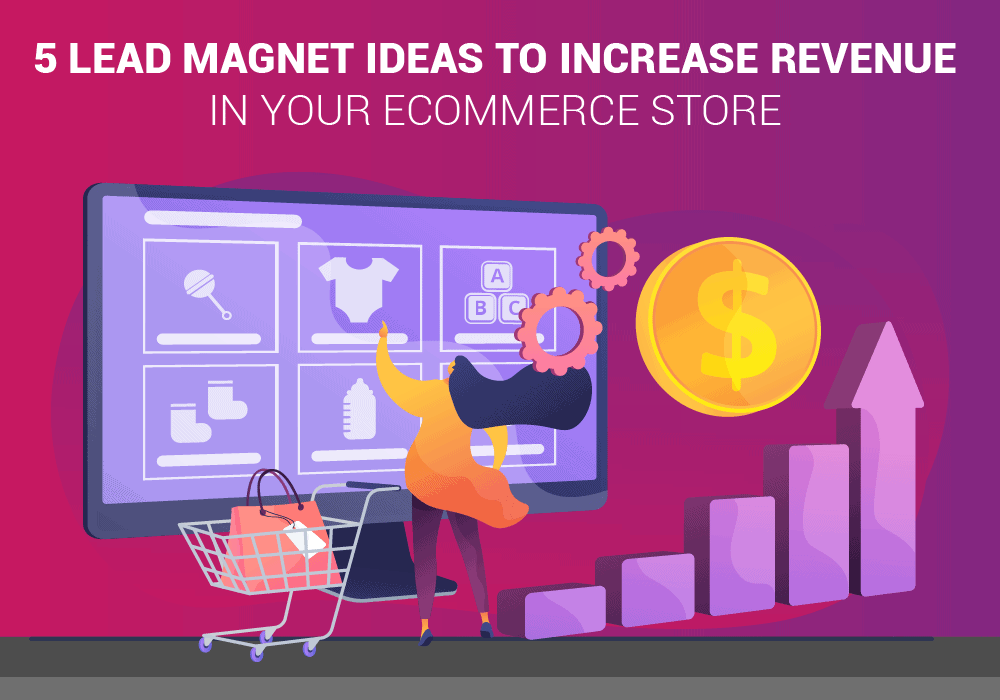 Lead magnet ideas to increase eCommerce store revenue