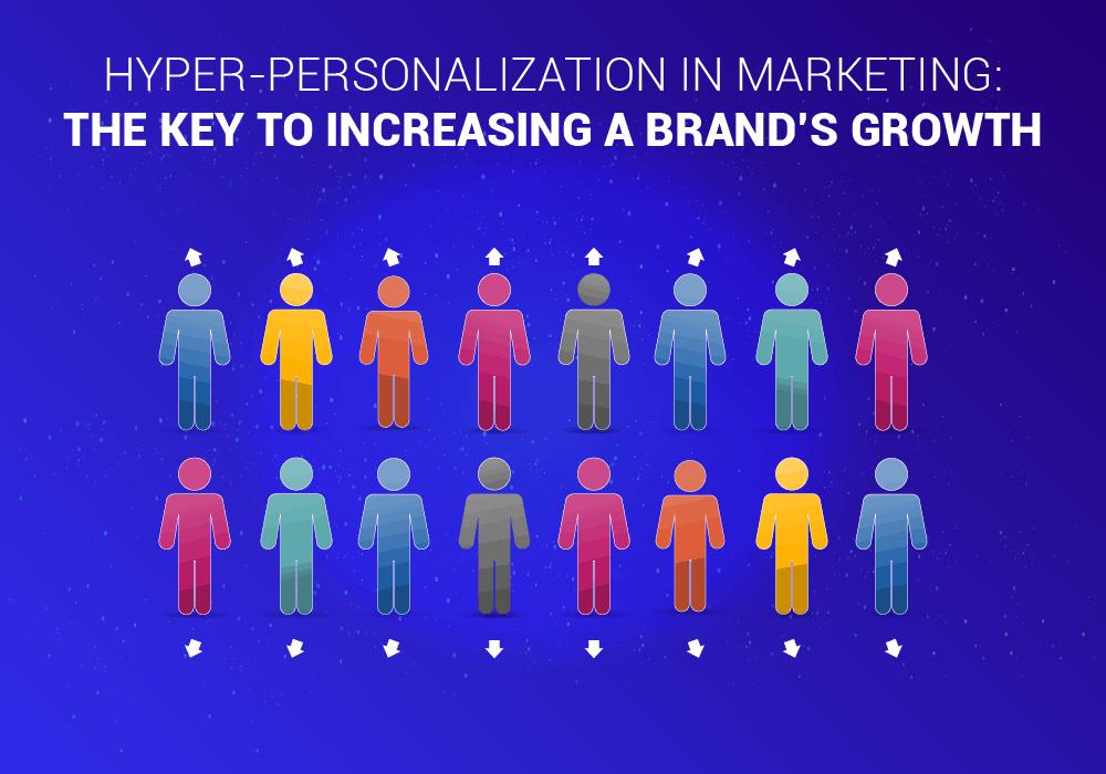 Hyper personalization in marketing